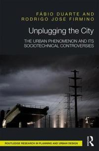 Unplugging the City: The Urban Phenomenon and Its Sociotechnical Controversies