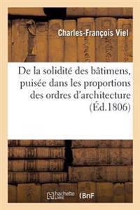 de la Solidite Des Batimens, Puisee Dans Les Proportions Des Ordres D'Architecture, Et de