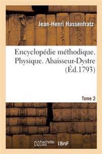 Encyclop�die M�thodique. Physique. Abaisseur-Dystre Tome 2