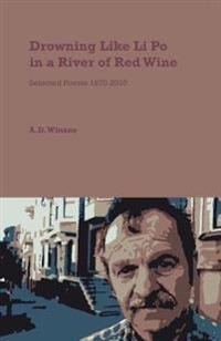 Drowning Like Li Po in a River of Red Wine