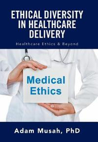 Ethical Diversity in Healthcare Delivery