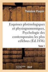 Esquisses Phr nologiques Et Physiognomoniques. Tome 1