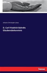 D. Carl Friedrich Bahrdts Glaubensbekenntnis