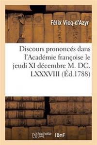 Discours Prononc�s Dans l'Acad�mie Fran�oise Le Jeudi XI D�cembre M. DC. LXXXVIII,