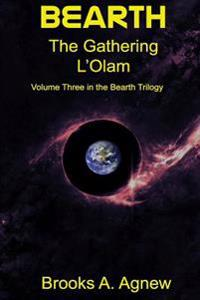 Bearth: Volume Three: The Gathering L'Olam