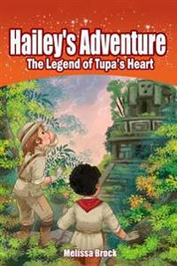 Hailey's Adventure: The Legend of Tupa's Heart