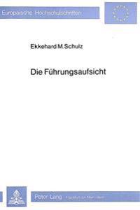 Die Fuehrungsaufsicht: Entstehungsgeschichte, Rechtscharakter Und Praktische Handhabung in Baden-Wuerttemberg in Den Jahren 1975 Bis 1978