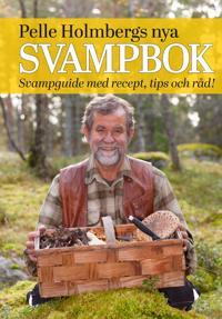 Pelle Holmbergs nya svampbok