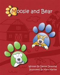 Moosie and Bear