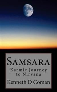 Samsara: Karmic Journey to Nirvana