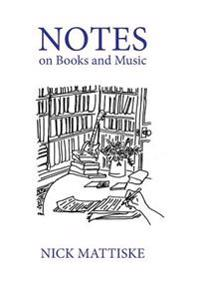 Notes on Books and Music: Selected Reviews 2000-2011