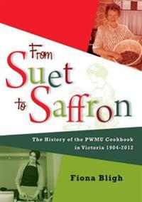 From Suet to Saffron: The History of the Pwmu Cookbook in Victoria 1904-2012