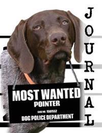 Most Wanted Pointer Journal: Diary Notebook