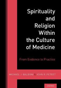 Spirituality and Religion Within the Culture of Medicine
