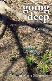 Going Deep: 108 Haiku