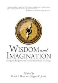 Wisdom and Imagination: Religious Progressives and the Search for Meaning