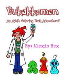 Bukakkemon: An Adult Coloring Book Adventure!