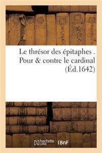 Le Thr�sor Des �pitaphes . Pour Contre Le Cardinal