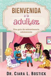 Bienvenida a la Adultez: Una Guia de Sobrevivencia Adolescente