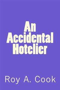 An Accidental Hotelier