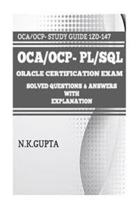 Oca/Ocp-PL/SQL: Oracle Certification Exam for PL/SQL (1z0-147) - Solved Questions and Answers with Explanation
