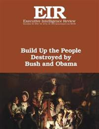 Build Up the People Destroyed by Bush and Obama: Executive Intelligence Review; Volume 43, Issue 53