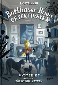 Balthasar Bruns detektivbyrå. Mysteriet med den försvunna katten
