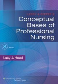 Leddy & Pepper's Conceptual Bases of Professional Nursing