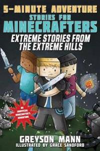 Extreme Stories from the Extreme Hills