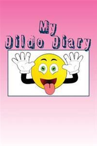 My Dildo Diary: Blank Lined Journal