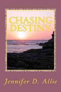 Chasing Destiny: One Young Ladies Journey of Self Discovery and Self Confidence. After Battling Back from Child Abuse, Neglect, and Suf