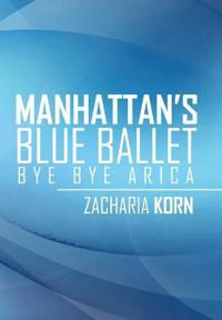 Manhattan's Blue Ballet
