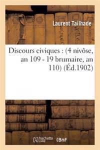 Discours Civiques: 4 Nivose, an 109 - 19 Brumaire, an 110
