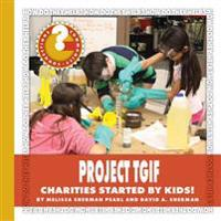 Project Tgif: Charities Started by Kids!