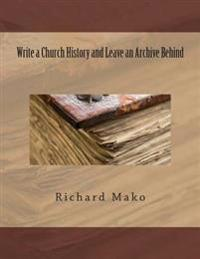 Write a Church History and Leave an Archive Behind