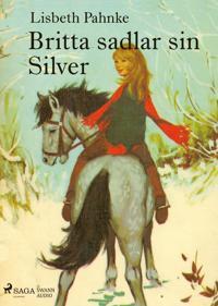 Britta sadlar sin Silver - Lisbeth Pahnke pdf epub