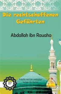 Die Rechtschaffenen Gefahrten - Abdallah Ibn Rauaha