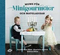 Mums för minigourmeter och matgladisar