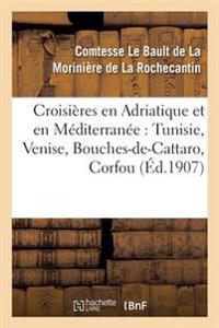 Croisieres En Adriatique Et En Mediterranee: Tunisie, Venise, Bouches-de-Cattaro, Corfou,