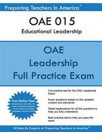 Oae 015 Educational Leadership: Ohio State Teaching Exam Oae 015 Educational Leadership