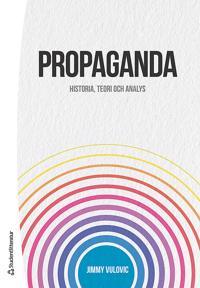 Propaganda : historia, teori och analys