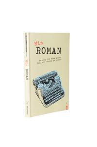 Min roman : en steg-för-steg-guide till att skriva en roman