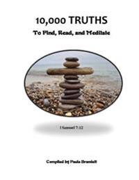 10,000 Truths - To Find, Read and Meditate