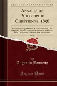 Annales de Philosophie Chretienne, 1858, Vol. 57