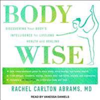 Bodywise: Discovering Your Body�sintelligence for Lifelong Health and Healing