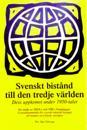Svenskt bistånd till den tredje världen : dess uppkomst under 1950-talet : en studie av SIDA:s och NIB:s föregångare: Centralkommittén för svenskt tekniskt bistånd till mindre utvecklade områden