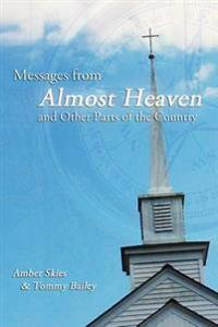 Messages from Almost Heaven: And Other Parts of the Country