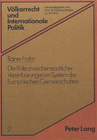 Die Rolle Zwischenstaatlicher Vereinbarungen Im System Der Europaeischen Gemeinschaften