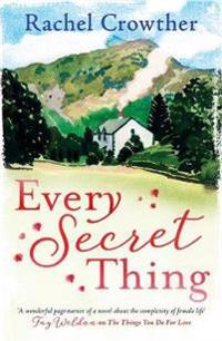 Every secret thing - a novel of friendship, betrayal and second chances, fo