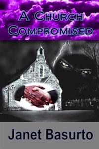 A Church Compromised
